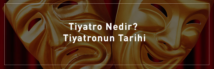 Tiyatro-Nedir-Tiyatronun-Tarihi
